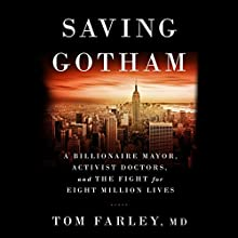 Saving Gotham: A Billionaire Mayor, Activist Doctors, and the Fight for Eight Million Lives Audiobook by Tom Farley Narrated by Christopher Price