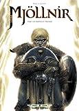 Mjöllnir, tome 1 : Le Marteau et l'enclume