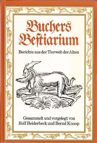 [] Buchers Bestiarium. Berichte aus der Tierwelt der Alten
