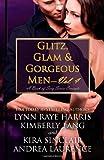 Glitz, Glam & Gorgeous Men - Volume 4: A Book of Sexy Series Excerpts