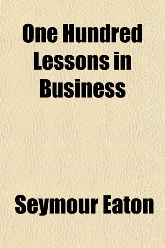 One Hundred Lessons in Business