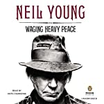 Waging Heavy Peace | Neil Young