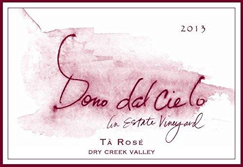 2013 Dono Dal Cielo Estate Vineyard Dry Creek Valley Ta Rose 750 Ml