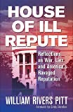 img - for House of Ill Repute: Reflections on War, Lies, and America's Ravaged Reputation book / textbook / text book