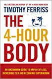 Timothy Ferriss The 4-Hour Body: An uncommon guide to rapid fat-loss, incredible sex and becoming superhuman