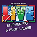 Saturday Live, Volume 1: Stephen Fry and Hugh Laurie  by Stephen Fry, Hugh Laurie