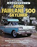 img - for Ford Fairlane 500 Skyliner, 1957-1959 (Classic Motorbooks Photofacts) book / textbook / text book