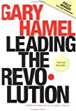 Image of Leading the Revolution: How to Thrive in Turbulent Times by Making Innovation a Way of Life
