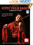 Gypsy Violin Basics:  A Beginner's Gu...