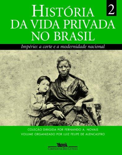 historia-da-vida-privada-no-brasil-imperio-a-corte-e-a-modernidade-nacional-volume-2-em-portuguese-d
