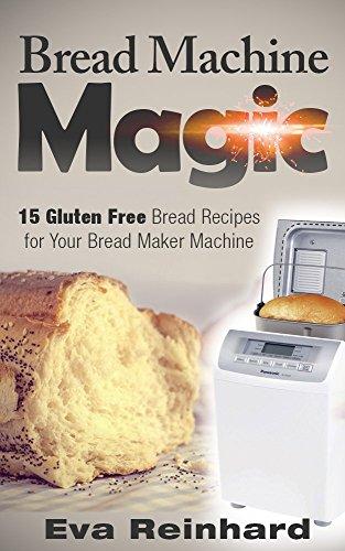 Bread Machine Magic:15 Gluten Free Bread Recipes for Your Bread Maker Machine (Celiac Disease, Gluten Intolerance, Bread Maker, Bread Machines) (Recipes For Your compare prices)