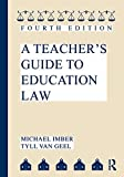 img - for A Teacher's Guide to Education Law 4th edition by Imber, Michael, van Geel, Tyll (2010) Paperback book / textbook / text book