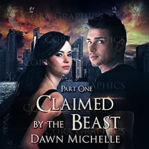 Claimed by the Beast - Part One Audiobook