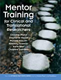 Comp Copy for Mentor Training for Clinical and Translational Researchers