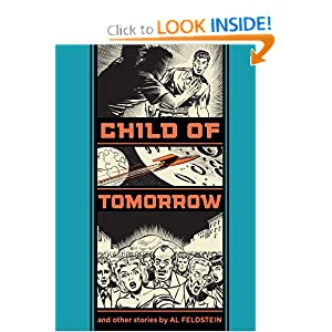 Child Of Tomorrow: And Other Stories by Al Feldstein and Gary Groth