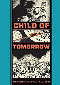 Child of Tomorrow and Other Stories (The EC Comics Library)