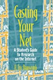 img - for By H. Eric Branscomb Casting Your Net: A Student's Guide to Research on the Internet (1st First Edition) [Paperback] book / textbook / text book