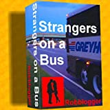 Strangers on a Bus ~ Robb Logger