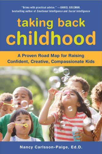 Taking Back Childhood: A Proven Roadmap for Raising...