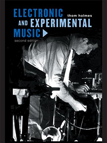 Electronic and Experimental Music: Pioneers in Technology and Composition, 2nd Edition