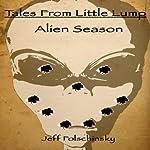 Tales From Little Lump - Alien Season | Jeff Folschinsky