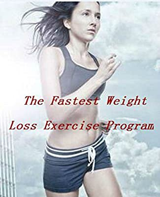 The Fastest Weight Loss Exercise Program