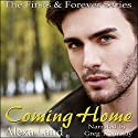 Coming Home: Firsts and Forever, Book 9 Audiobook by Alexa Land Narrated by Greg Tremblay