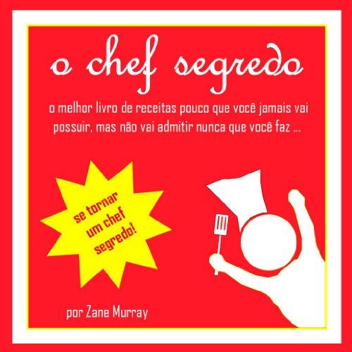 o chef segredo, o melhor livro de receitas pouco que você jamais vai possuir, mas nunca vai admitir que você faz...