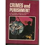 Crimes and Punishment a Pictorial Encyclopedia of Aberrant Behavior (Volume 3)