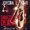 Dancer of Death: SPECTR Series 2 Audiobook by Jordan L. Hawk Narrated by Brad Langer