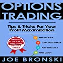 Options Trading: Tips & Tricks for Your Profit Maximization, Book 4 Audiobook by Joe Bronski Narrated by Harry Roger Williams, III
