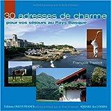 echange, troc Trasbot/François - 30 adresses de charme pour vos séjours au Pays Basque
