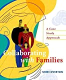 img - for [Collaborating with Families: A Case Study Approach] (By: Sheri Overton) [published: May, 2004] book / textbook / text book