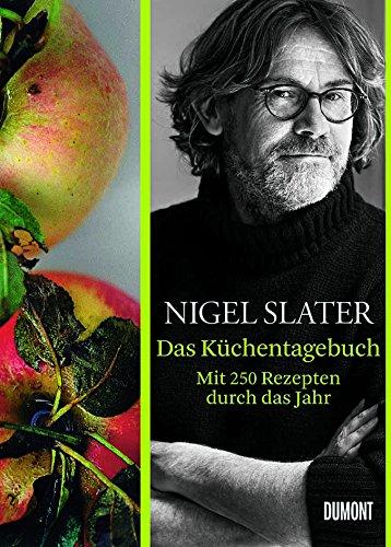 Das Küchentagebuch.: Mit 250 Rezepten durch das Jahr