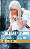 Agnetha F�ltskog. Die Stimme von ABBA (Die ABBA-Tetralogy 1)