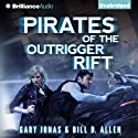 Pirates of the Outrigger Rift Audiobook by Gary Jonas, Bill D. Allen Narrated by Kate Rudd