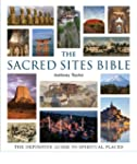 The Sacred Sites Bible: The Definitiv...