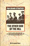 Other Side of the Hill: Germany's Generals, Their Rise and Fall, with Their Own Account of Military Events, 1939-45 (Grand Strategy) (0330269925) by B.H.Liddell Hart