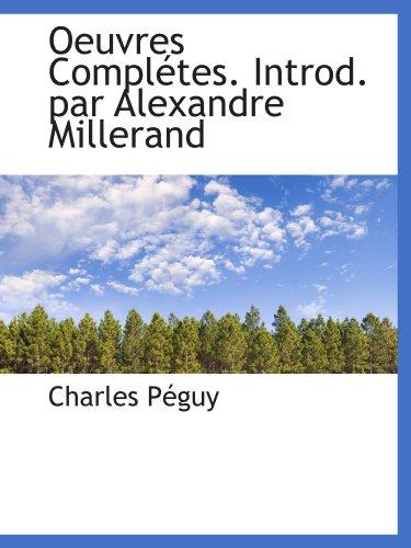 Oeuvres Complétes. Introd. par Alexandre Millerand