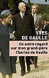 """Afficher """"Un autre regard sur mon grand-père Charles de Gaulle"""""""