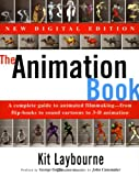 img - for The Animation Book: A Complete Guide to Animated Filmmaking--From Flip-Books to Sound Cartoons to 3- D Animation book / textbook / text book