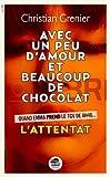 L Attentat - Serie \'un Peu d\'Amour Beaucoup de Chocolat\' N 1 par Christian Grenier