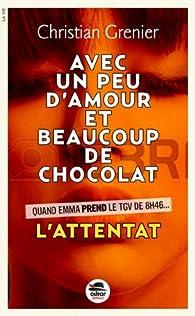 Un peu d'amour beaucoup de chocolat, tome 1 : L'attentat par Grenier