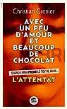 Avec un peu d'amour et beaucoup de chocolat, tome 1 : L'attentat par Grenier