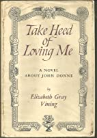 Take Heed of Loving Me by John) Vining…