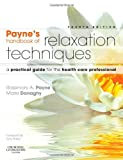 img - for Payne's Handbook of Relaxation Techniques: A Practical Guide for the Health Care Professional, 4e by Payne BSc(Hons)Psychology MCSP, Rosemary A., Donaghy PhD B (2010) Paperback book / textbook / text book
