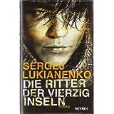 """Die Ritter der vierzig Inselnvon """"Sergej Lukianenko"""""""