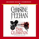 Dark Celebration: Dark Series, Book 17 (       UNABRIDGED) by Christine Feehan Narrated by Richard Ferrone