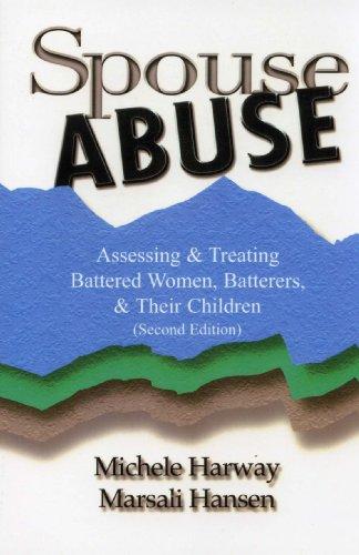 Spouse Abuse: Assessing & Treating Battered Women, Batterers, & Their Children 2nd Ed.