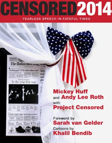 Fearless Speech in Fateful Times; The Top Censored Stories and Media Analysis of 2012-13 - Various